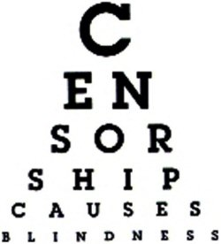 Censorship causes blindness
